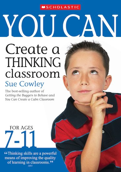 Create a Thinking Classroom for Ages 7-11 (Teacher Resource)