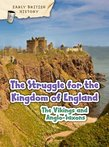 Early British History: The Struggle for the Kingdom of England - The Vikings and Anglo-Saxons