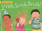 Wonderwise: Wash, Scrub, Brush! A Book About Keeping Clean