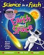 Science in a Flash: Earth and Space