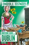 Horrible Histories Gruesome Guides: Dublin (New Edition)