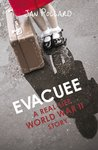 Evacuee: A Real-Life World War ll Story