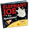 Elephant Joe is a Spaceman!