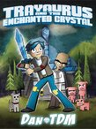 Dan TDM: Trayaurus and the Enchanted Crystal