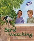 PM Purple: Bird Watching (PM Plus Storybooks) Level 19 x 6