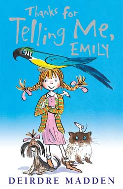 Thanks For Telling Me, Emily by Deirdre Madden
