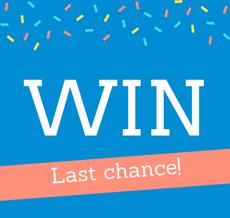 WIN - Last chance!