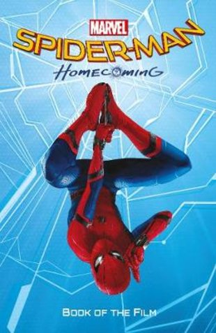 Marvel's Spider-Man: Homecoming - Book of the Film