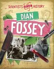 Scientists Who Made History: Dian Fossey