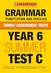 Termly Assessment Tests: Year 6 Grammar, Punctuation and Spelling Test C x 30