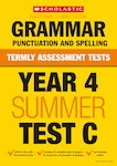 Termly Assessment Tests: Year 4 Grammar, Punctuation and Spelling Test C x 30