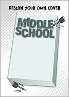 Middle School - Design Your Own Cover