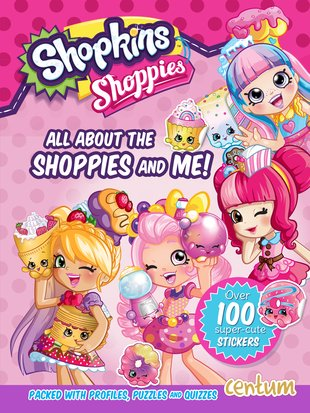 Shopkins Shoppies: All About the Shoppies and Me!