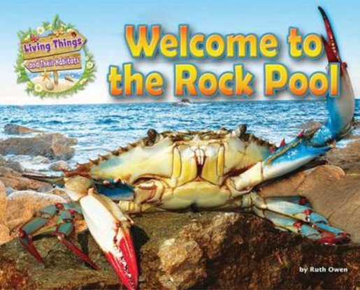 Living Things and Their Habitats: Welcome to the Rock Pool