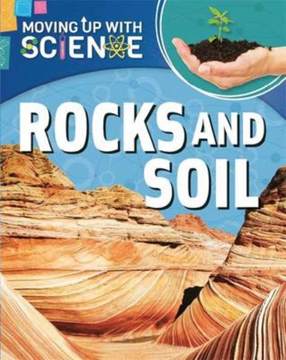 Moving Up with Science: Rocks and Soil