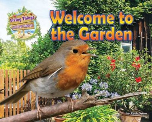 Living Things and Their Habitats: Welcome to the Garden