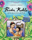 Anholt's Artists: Frida Kahlo and the Bravest Girl in the World