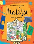 Anholt's Artists: Matisse, King of Colour