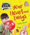 Science in Action: Human Body - Your Heart and Lungs
