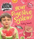 Science in Action: Human Body - Your Digestive System!