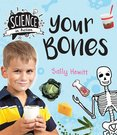 Science in Action: Human Body - Your Bones