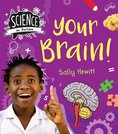 Science in Action: Human Body - Your Brain!