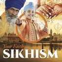 Your Faith: Sikhism