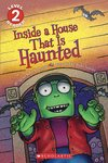 Scholastic Readers: Inside a House That Is Haunted