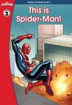 Spider-Man: This is Spider-Man (Ready-to-Read Level 3)
