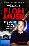 Elon Musk: The Quest for a Fantastic Future (Young Reader's Edition)