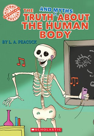 History Busters: The Truth and Myths About the Human Body