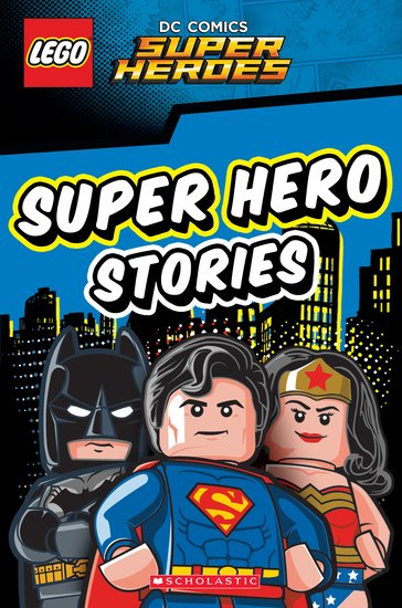 LEGO DC SUPER HEROES: Super Hero Stories