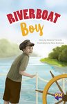 PM Sapphire: Riverboat Boy (PM Guided Reading Fiction) Level 30