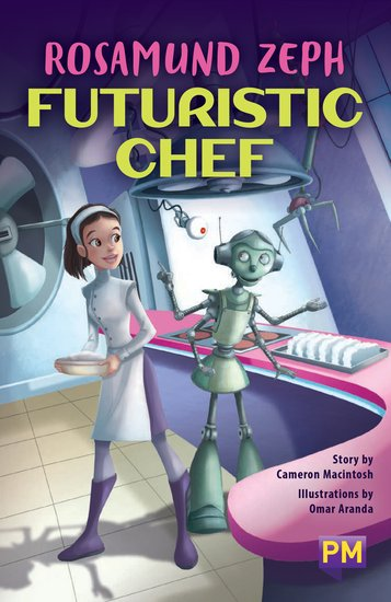 PM Sapphire: Rosamund Zeph: Futuristic Chef (PM Guided Reading Fiction) Level 29 (6 books)