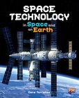 Space Technology: In Space and on Earth (PM Guided Reading Non-fiction) Level 30
