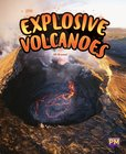 Explosive Volcanoes (PM Guided Reading Non-fiction) Level 30