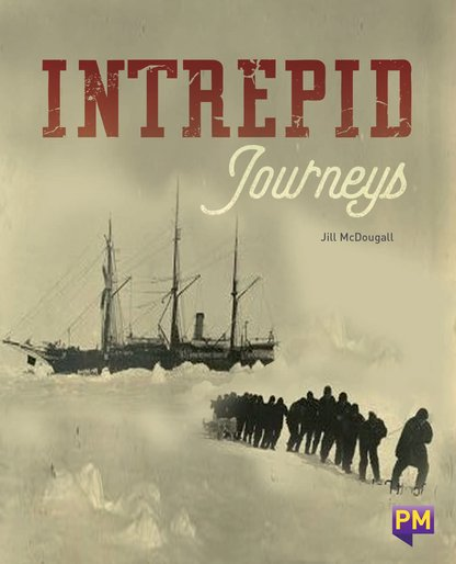 Intrepid Journeys (PM Guided Reading Non-fiction) Level 29