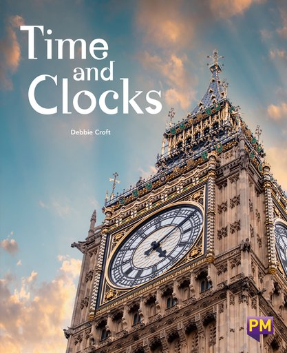 Time and Clocks (PM Guided Reading Non-fiction) Level 28