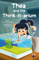 PM Ruby: Thea and the Think-it-arium (PM Guided Reading Fiction) Level 27