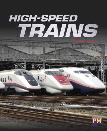High-Speed Trains (PM Guided Reading Non-fiction) Level 26