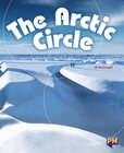 The Arctic Circle (PM Guided Reading Non-fiction) Level 25