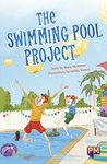 The Swimming Pool Project (PM Guided Reading Fiction) Level 25
