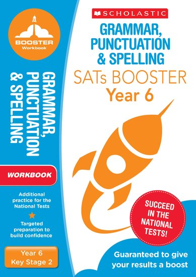 National Curriculum SATs Booster Programme: Grammar, Punctuation and Spelling Workbook (Year 6) x 10
