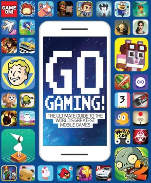 Go Gaming! The Ultimate Guide to the World's Greatest Mobile Games
