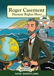 In a Nutshell Heroes: Roger Casement - Human Rights Hero