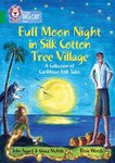 Full Moon Night in Silk Cotton Tree Village