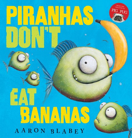 Piranhas Don't Eat Bananas (PB)