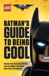 LEGO Batman Movie Batman's Guide to Being Cool