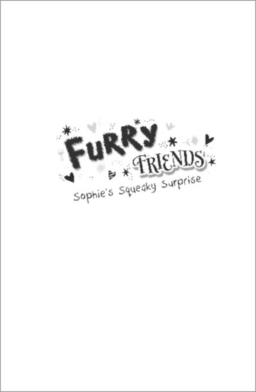 Furry Friends: Sophie's Squeaky Surprise - Extract