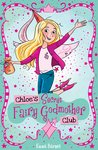 Chloe's Secret Fairy Godmother Club